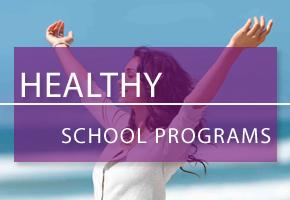 HEALTHY SCHOOL PROGRAMS